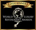 2020 Winner - World Luxury Restaurant Awards